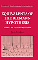 Equivalents of the Riemann Hypothesis: Volume 1, Arithmetic Equivalents (Encyclopedia of Mathematics and its Applications, Series Number 164)