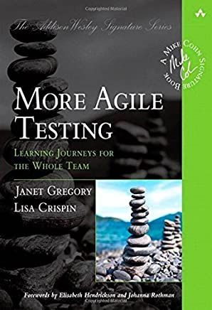 More Agile Testing: Learning Journeys for the Whole Team (Addison-Wesley Signature Series (Cohn)) by Janet Gregory Lisa Crispin(2014-10-16)