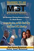 Married To An M.G.T.: The Blessing of having Heaven at home in a Black Woman