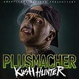 Kush Hunter - Plusmacher