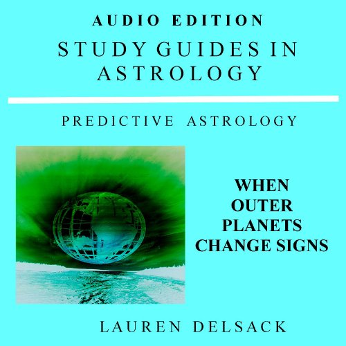 Predictive Astrology: When Outer Planets Change Signs audiobook cover art