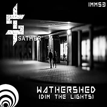 Watershed (Dim The Lights)