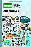 Andalucia Diario de Viaje: Libro de Registro de Viajes Guiado Infantil - Cuaderno de Recuerdos de Actividades en Vacaciones para Escribir, Dibujar, Afirmaciones de Gratitud para Niños y Niñas