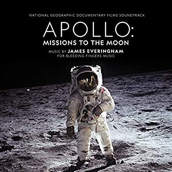 Apollo: Missions To The Moon (National Geographic Documentary Films Soundtrack)
