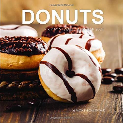 Donuts 7 x 7 Mini Wall Calendar 2021: 16 Month Calendar