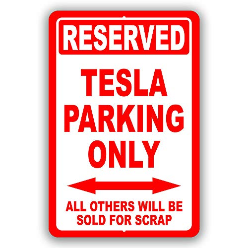 """Tesla Parking Only Sign Indoor and Outdoor use 8""""x12"""" or 12""""x18"""""""
