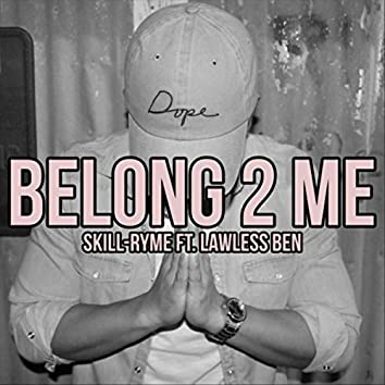 Belong 2 Me (feat. Lawless Ben)