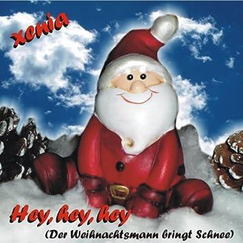 Hey, hey, hey - der Weihnachtsmann bringt Schnee