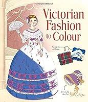 Victorian Fashion to Colour by Abigail Wheatley(2016-03-01)