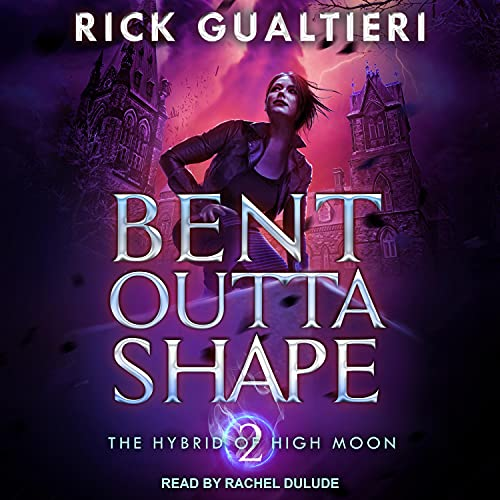 Bent Outta Shape Audiobook By Rick Gualtieri cover art