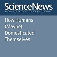 How Humans (Maybe) Domesticated Themselves's image