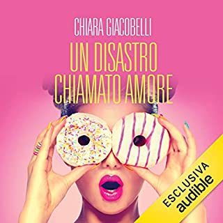 Un disastro chiamato amore                   Di:                                                                                                                                 Chiara Giacobelli                               Letto da:                                                                                                                                 Anna Charlotte Barbera                      Durata:  9 ore e 7 min     50 recensioni     Totali 4,2
