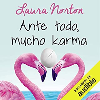 Ante todo, mucho karma                   By:                                                                                                                                 Laura Norton                               Narrated by:                                                                                                                                 Desiree Alvarez                      Length: 13 hrs and 42 mins     3 ratings     Overall 5.0