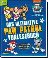 PAW Patrol: Das ultimative PAW-Patrol-Vorlesebuch: 16 spannende Einsaetze aus der Fernsehserie auf mehr als 300 Seiten (ab 3 Jahren)