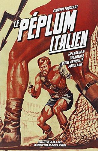 Le Péplum italien (1946-1966) : Grandeur et décadence d'une antiquité populaire (PHOTO/CINEMA)
