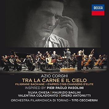 Azio Corghi: Tra La Carne E Il Cielo / Filigrane Bachiane / D'Apres Cinq Chansons D'Elite