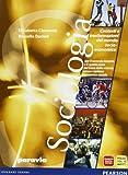Sociologia. Contesti e trasformazione del mondo socio economico. Per il triennio delle Scu...