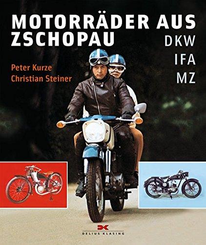 Motorräder aus Zschopau: DKW - IFA - MZ