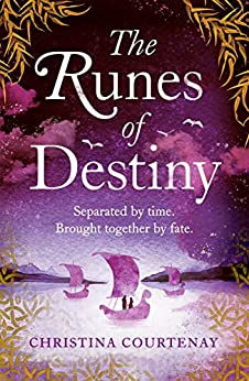 The Runes of Destiny: An epic, romantic timeslip adventure by [Christina Courtenay]