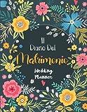 Il Diario Del Matrimonio: Wedding Planner in italiano, agenda della sposa con le cose da fare e il diario settimana per settimana per l organizzazione ... per la futura sposa. 140 pagine Formato A4