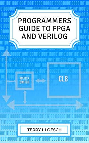 Programmer Guide to FPGA and Verilog (English Edition)