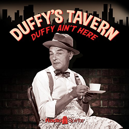 Duffy's Tavern: Duffy Ain't Here audiobook cover art