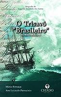 O Trisavô Brasileiro (Portuguese Edition)