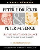 A Conversation With Peter Drucker & Peter M. Senge ; Leading in a time of change, what it will take to lead tomorrow, viewer's workbook