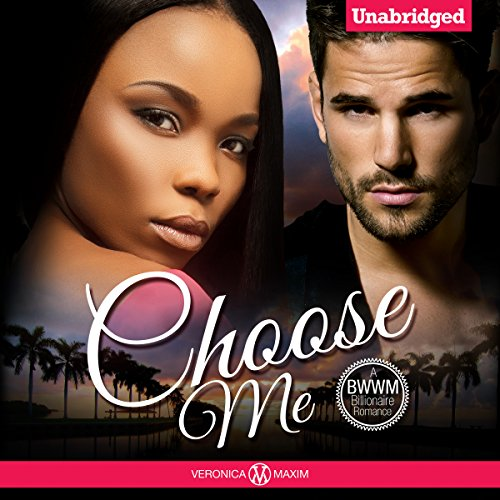 Choose Me: A BWWM Billionaire Romance cover art
