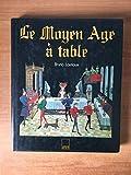Le Moyen Age à table