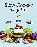 Slow cooker vegetal: Recetas veganas para olla de cocción l