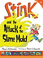 Stink and the Attack of the Slime Mold