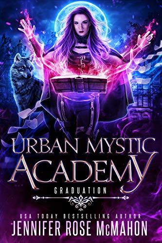 Urban Mystic Academy: Graduation (A Supernatural Academy Series Book 6)