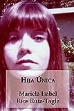 Hija única: Volume 2 (Cuenteras al Sur del Mundo)