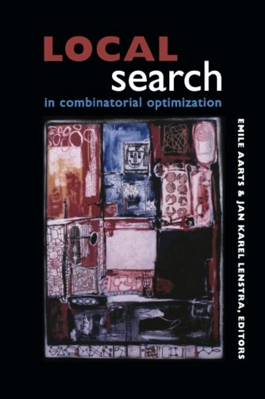 むさぼり食う定規体細胞Local Search in Combinatorial Optimization