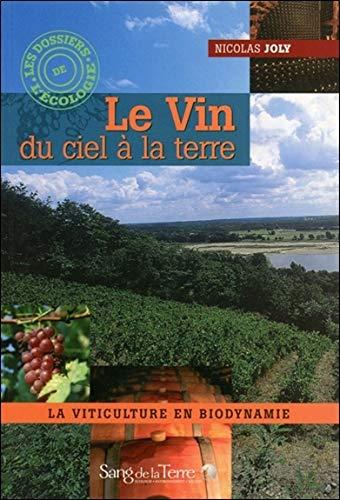 Le vin du ciel a la terre (Les dossiers de l'écologie)