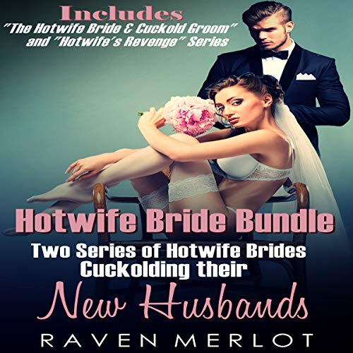 Hotwife Bride Bundle: Two Series of Hotwife Brides Cuckolding their New Husbands audiobook cover art