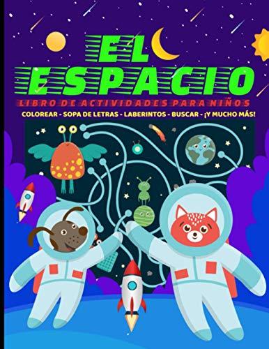 El Espacio Libro de Actividades para Niños: de 3 a 8 años con Juegos, Puzzles, laberintos, Sopas de letras, Dibujar, Pintar y Colorear mágicas ... sistema solar con Bonitos y divertidos Aliens