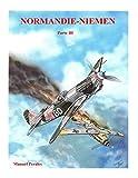 Normandie-Niemen Volumen 3: Historia del escuadrón de caza francés de la Segunda Guerra Mundial en...