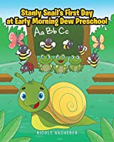 Stanly Snail's First Day at Early Morning Dew Preschool