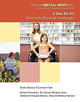 I Can Do It!: Kids with Physical Challenges (Kids with Special Needs: IDEA (Individua) by [Sheila Stewart]