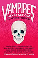 Vampires Never Get Old: Tales With Fresh Bite (Untold Legends, 1)