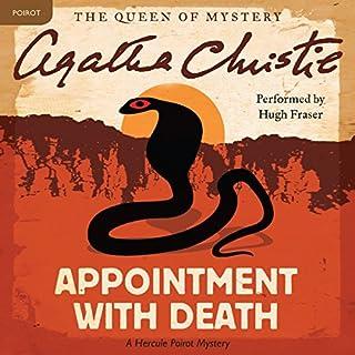 Appointment with Death     A Hercule Poirot Mystery              De :                                                                                                                                 Agatha Christie                               Lu par :                                                                                                                                 Hugh Fraser                      Durée : 6 h et 3 min     1 notation     Global 4,0