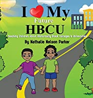 I Love my Future HBCU: Teaching Children About Historically Black Colleges & Universities