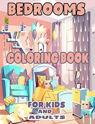 BEDROOMS COLORING BOOK FOR KIDS AND ADULTS: Bedrooms Coloring Book For KIDS AND ADULTS/ Interior Design Coloring Book, Adult Coloring Book With ... Kitchen Ideas For Relaxation 42 PAGE