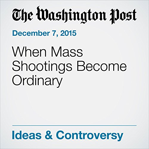 When Mass Shootings Become Ordinary audiobook cover art