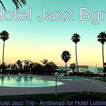 Quiet Jazz Trio - Ambiance for Hotel Lobbies