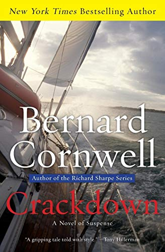 Compare Textbook Prices for Crackdown: A Novel of Suspense The Sailing Thrillers 1st Edition ISBN 9780061438370 by Cornwell, Bernard