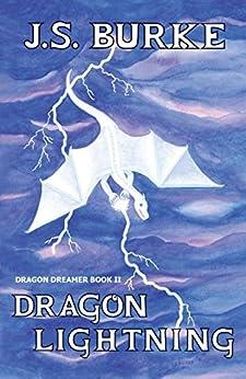 Dragon Lightning (Dragon Dreamer Book 2) by [J. S. Burke, J.S. Burke]