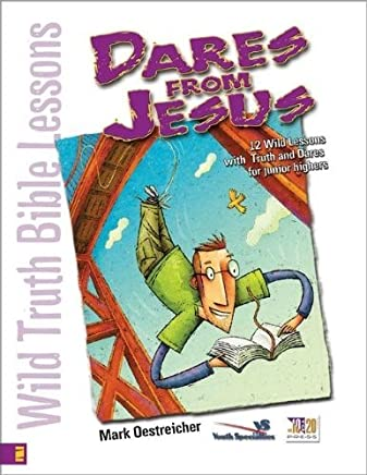 Wild Truth Bible Lessons: Dares from Jesus - 12 Wild Lessons with Truth and Dares for Junior Highers (Youth Specialties) by Mark Oestreicher (1-Aug-2002) Paperback